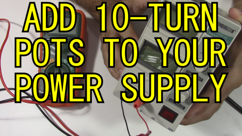 Video: I add 10-turn pots to my variable power supply for more precision control