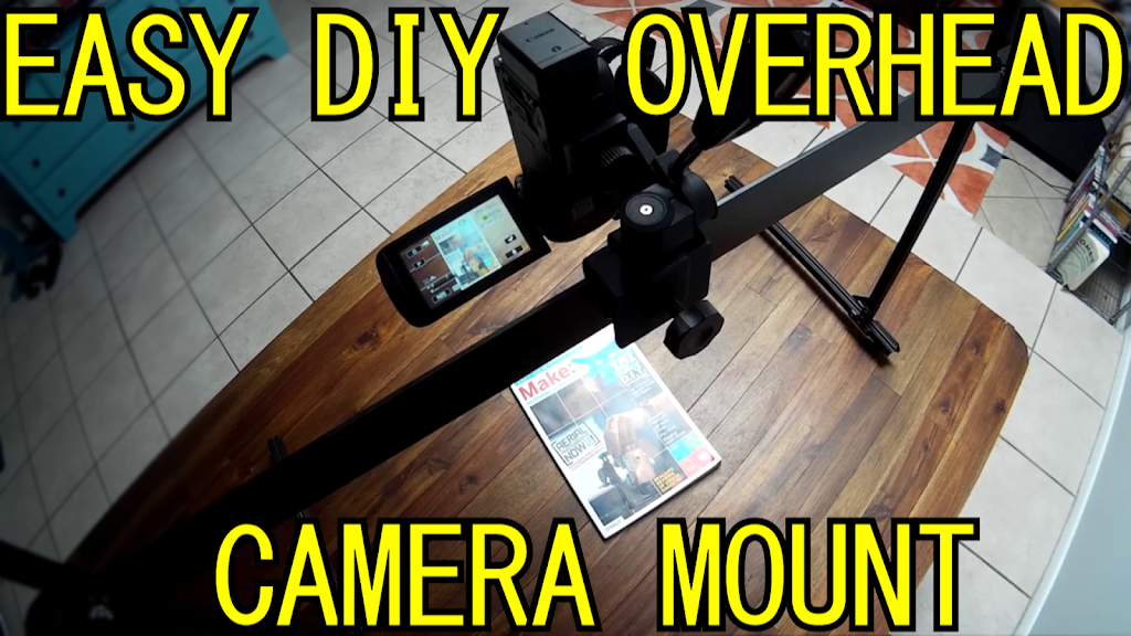 Make this helpful Overhead Camera Rig using Open Source Hardware